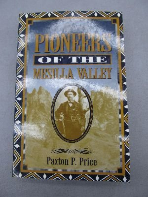 Mesilla Valley Pioneers: 1823-1912