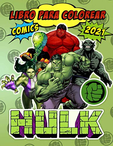 Hulk Libro Da Colorare: Fantastico Hulk 2021 Fumetti: Con Eccellenti Illustrazioni Non Ufficiali