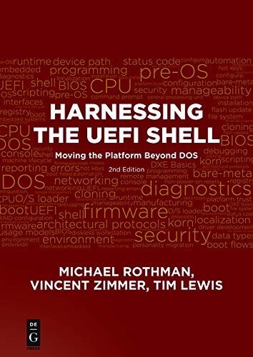 Harnessing the UEFI Shell: Moving the Platform Beyond DOS, Second Edition (English Edition)