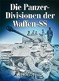 Die Panzer-Divisionen der Waffen-SS - Rolf Michaelis