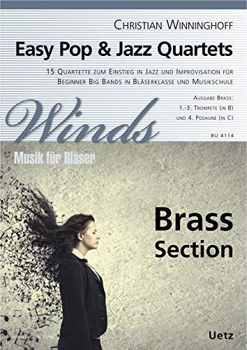 Easy Pop & Jazz Quartets. Ausgabe Brass: 3 Trompeten und Posaune (Spielpartitur)