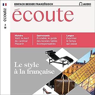 Écoute Audio - Le style à la française. 3/2019     Französisch lernen Audio - Der französische Stil              Autor:                                                                                                                                 div.                               Sprecher:                                                                                                                                 div.                      Spieldauer: 1 Std. und 3 Min.     Noch nicht bewertet     Gesamt 0,0