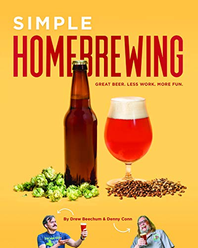Simple Homebrewing: Great Beer, Less Work, More Fun (English Edition)