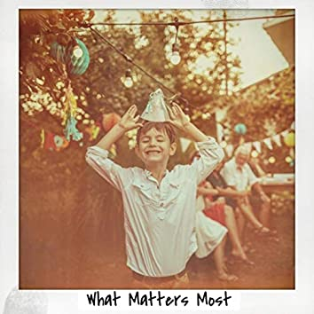 What Matters Most (feat. Nick Goldston)