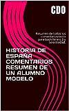 HISTORIA DE ESPAÑA COMENTARIOS RESUMEN DE UN ALUMNO MODELO: Resumen de todos los comentarios texto para bachillerato 2 y selectividad.
