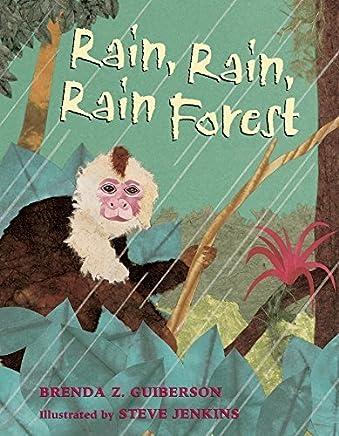 Rain, Rain, Rain Forest by Brenda Z. Guiberson (2015-03-24)