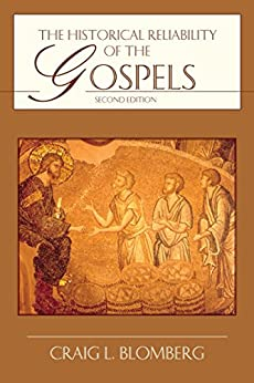 The Historical Reliability of the Gospels by [Craig L. Blomberg]
