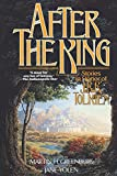 After the King: Stories In Honor of J.R.R. Tolkien (Tom Doherty Associates Books)