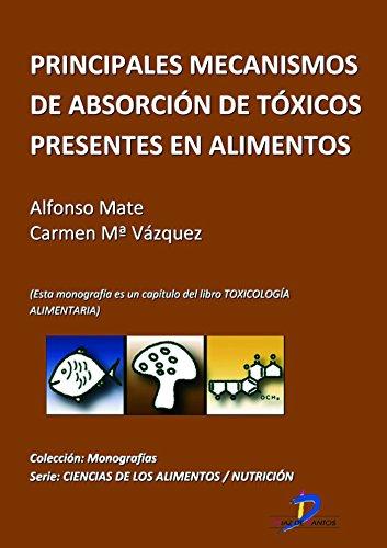 Principales mecanismos de absorción de tóxicos presentes en los alimentos ( Este capitulo pertenece al libro Toxicología alimentaria ) (Spanish Edition)