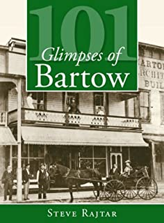 101 Glimpses of Bartow (Vintage Images)