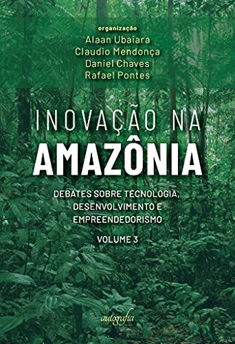Inovação na Amazônia: debates sobre tecnologia, desenvolvimento e empreendedorismo