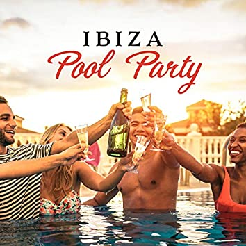 Ibiza Pool Party: Chill House Music, Cool & Relaxing Rhythms, Beach Bar, Dance, Groovy, Free & Fun Chill Out, Summer Party 2019
