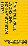 Czech Familiarization and Short Term Training (Language Book 0) (English Edition)