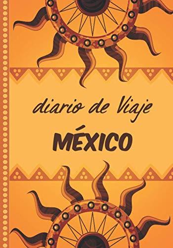 Diario de Viaje México: Cuaderno Diario,Notebook 108 páginas ILUSTRADAS Libro de Actividades de Vacaciones a Rellenar, Libro de Seguimiento de Viajes, Regalo Para Ofrecer. Made in Spain.