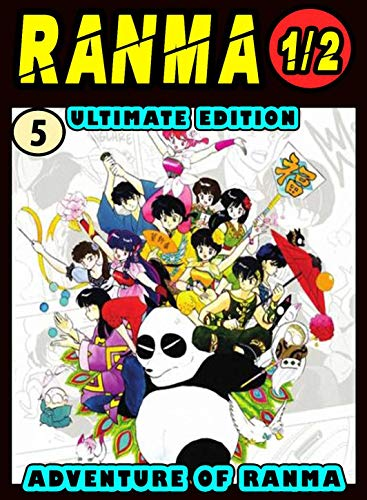 Ultimate Adventure Ranma: Volume 5 - Ranma Manga Novel For Kids Graphic Fantasy Action (English Edition)