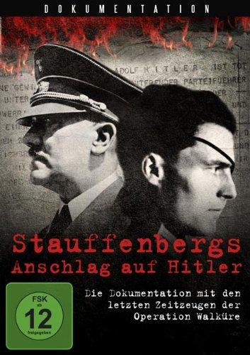 Operation Walküre - Stauffenbergs Anschlag auf Hitler