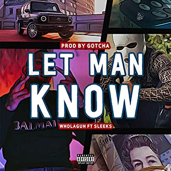 Let Man Know (feat. Sleeks)