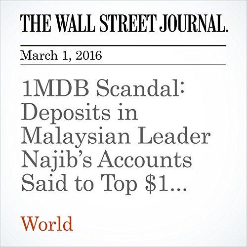 1MDB Scandal: Deposits in Malaysian Leader Najib's Accounts Said to Top $1 Billion audiobook cover art