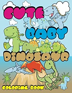 Cute Baby Dinosaur Coloring Book (Super Fun Coloring Books For Kids) (Volume 43)