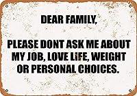メタルサイン親愛なる家族私の仕事、愛の生活、体重、個人的な選択について私に尋ねないでくださいレトロな装飾ティンサインバー、カフェ、アート、家の壁の装飾