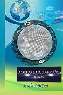 LA CARA OCULTA DE LA GEOPOLÍTICA MUNDIAL (Spanish Edition)