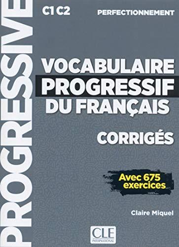 Vocabulaire progressif du français - Niveau perfectionnement - Corrigés - Nouvelle couverture [Lingua francese]: Corriges C1 (niveau