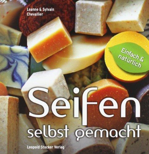 Seifen - Selbst gemacht: Einfach & natürlich by Leanne Chevallier(22. Januar 2015)