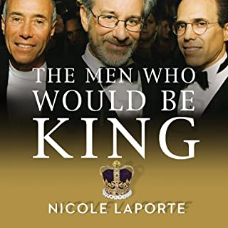 The Men Who Would Be King     An Almost Epic Tale of Moguls, Movies, and a Company Called DreamWorks              By:                                                                                                                                 Nicole LaPorte                               Narrated by:                                                                                                                                 Stephen Hoye                      Length: 18 hrs and 5 mins     293 ratings     Overall 4.1