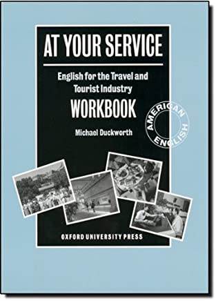 At Your Service: Workbook: Workbook: English for the Travel and Tourist Industry