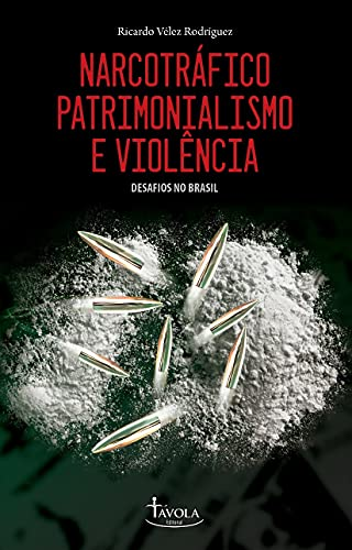 Narcotráfico, Patrimonialismo e Violência