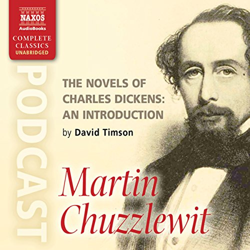 Couverture de The Novels of Charles Dickens: An Introduction by David Timson to Martin Chuzzlewit