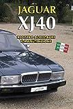 JAGUAR XJ40: REGISTRO DI RESTAURE E MANUTENZIONE (Edizioni italiane)