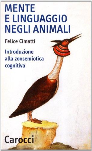 Mente e linguaggio negli animali. Introduzione alla zoosemiotica cognitiva