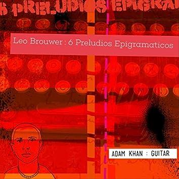 Leo Brouwer: 6 Preludios Epigramaticos