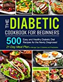 The Diabetic Cookbook for Beginners: 500 Easy and Healthy Diabetic Diet Recipes for the Newly Diagnosed | 21-Day Meal Plan to Manage Type 2 Diabetes and Prediabetes