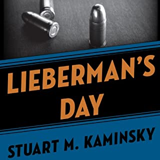 Lieberman's Day                   By:                                                                                                                                 Stuart M. Kaminsky                               Narrated by:                                                                                                                                 Richard Ferrone                      Length: 7 hrs and 53 mins     151 ratings     Overall 4.0