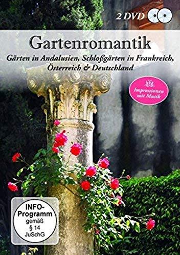 Gartenromantik - Gärten in Andalusien, Schloßgärten in Frankreich, Österreich & Deutschland [2...