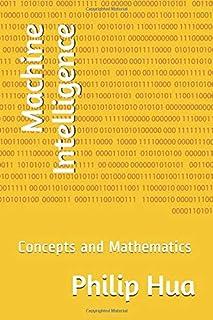 Machine Intelligence: Concepts and Mathematics (Palmwidget Foundation Series)