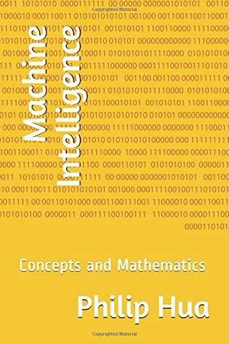 [画像:Machine Intelligence: Concepts and Mathematics (Palmwidget Foundation Series)]