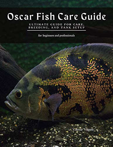 Oscar Fish Care Guide: Ultimate Guide for Care, Breeding, and Tank Setup (English Edition)