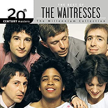 Best Of The Waitresses: 20th Century Masters: The Millennium Collection
