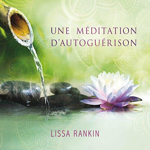 Une méditation d'autoguérison audiobook cover art