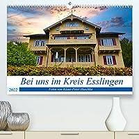 Bei uns im Kreis Esslingen (Premium, hochwertiger DIN A2 Wandkalender 2022, Kunstdruck in Hochglanz): Sehenswuerdigkeiten im Landkreis Esslingen (Monatskalender, 14 Seiten )