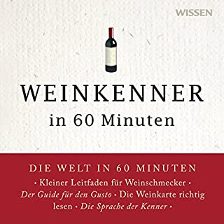 Weinkenner in 60 Minuten                   Autor:                                                                                                                                 Gordon Lueckel                               Sprecher:                                                                                                                                 Andreas Wilde                      Spieldauer: 1 Std. und 1 Min.     21 Bewertungen     Gesamt 4,1