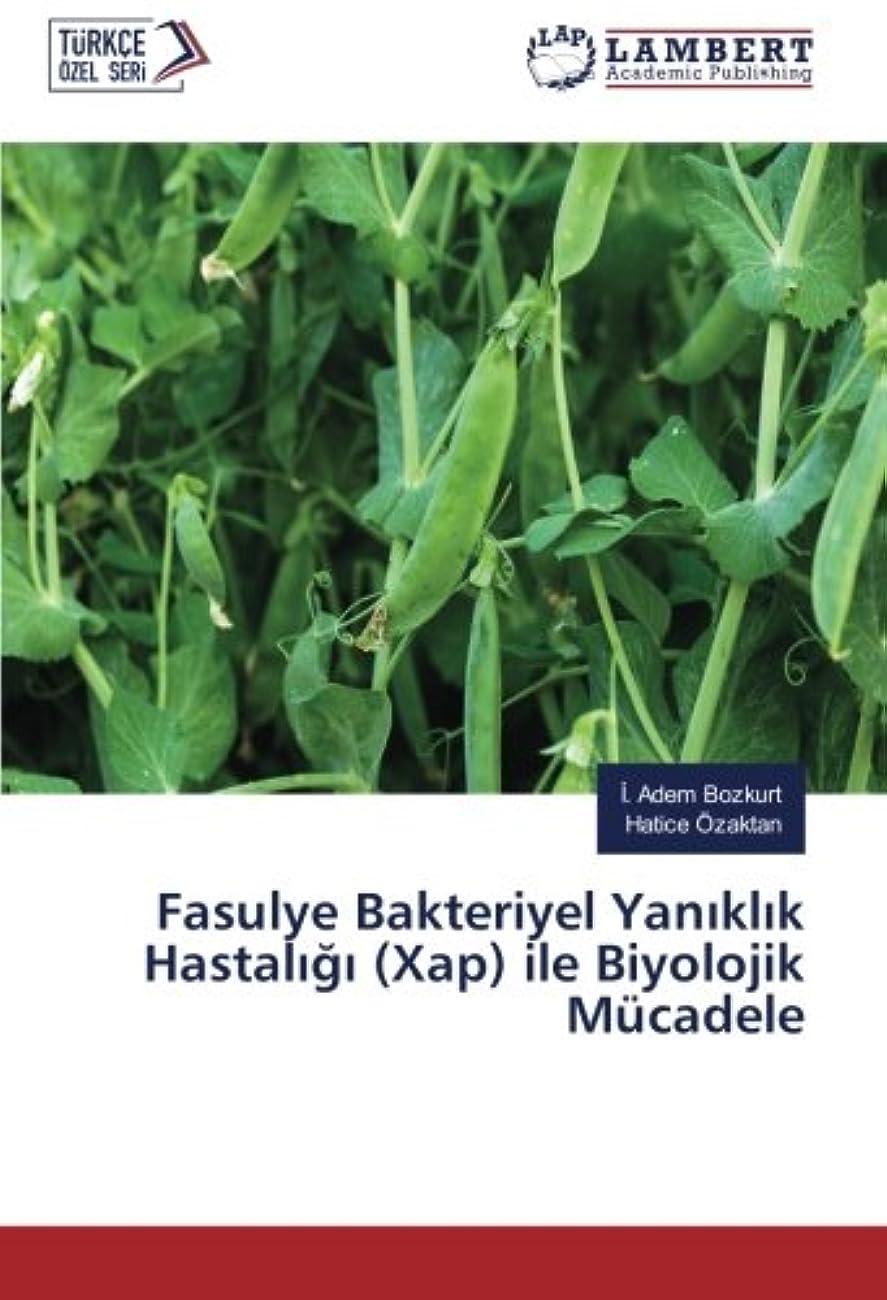 議題アーネストシャクルトン動かすFasulye Bakteriyel Yaniklik Hastaligi (Xap) ile Biyolojik Muecadele