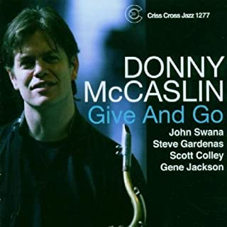 Give And Go by Donny McCaslin Quartet (2006-03-21)