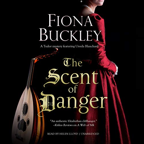 The Scent of Danger: The Ursula Blanchard Mysteries, Book 18