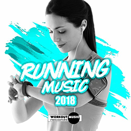 Running Music 2018 (Incl. 10 Km & 5 Km Non-Stop Music)