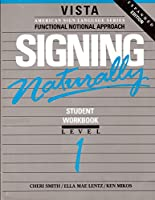Signing Naturally: Level One Student Edition (Vista American Sign Language Series)