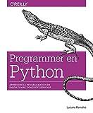 Programmer en Python - Apprendre la programmation de façon claire, concise et efficace -...